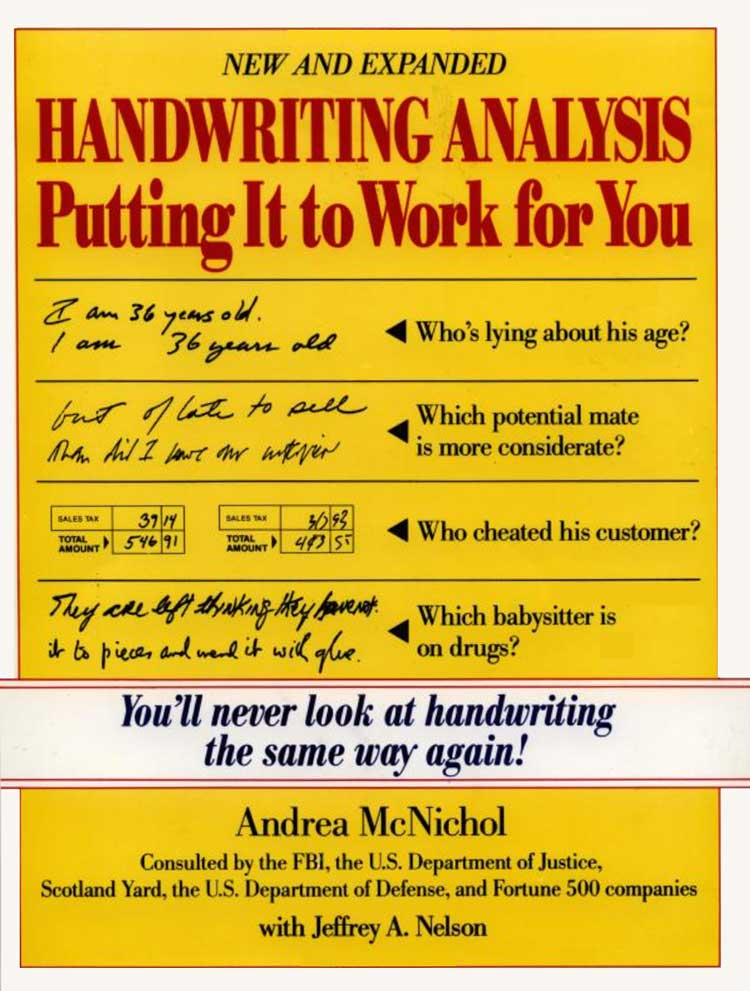 Handwriting Analysis, putting it to work for you by Andrea McNichol