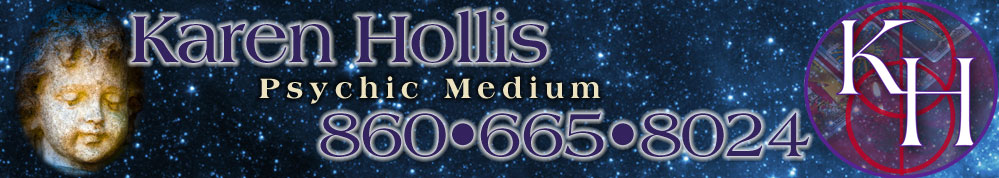 Karen Hollis Psychic Medium Call 860-665-8024